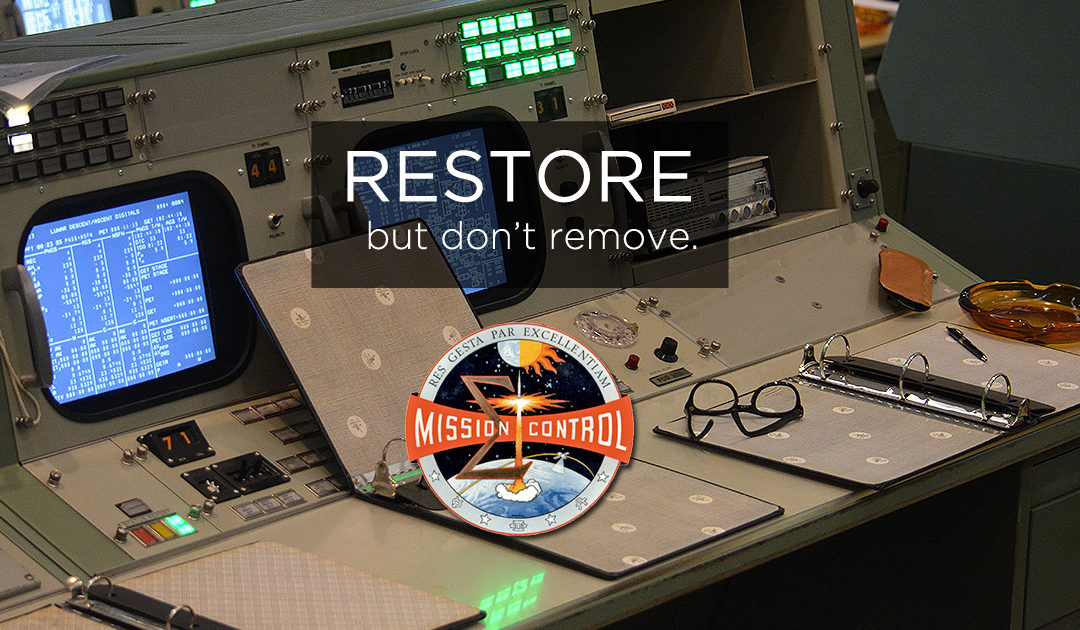 Restore, but don't remove.