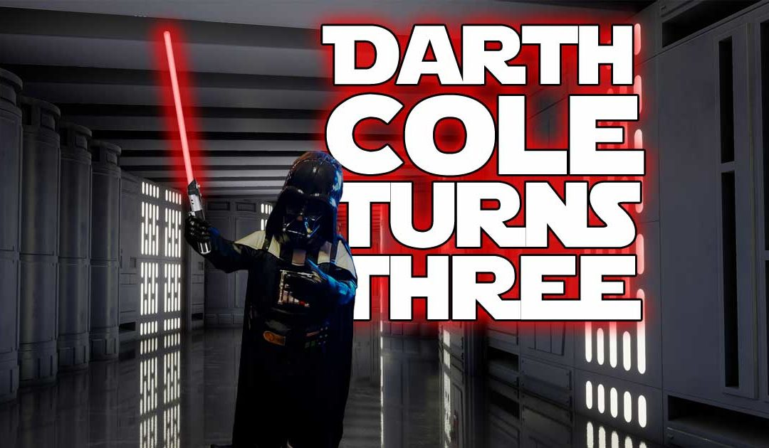 Darth Cole Turns Three!